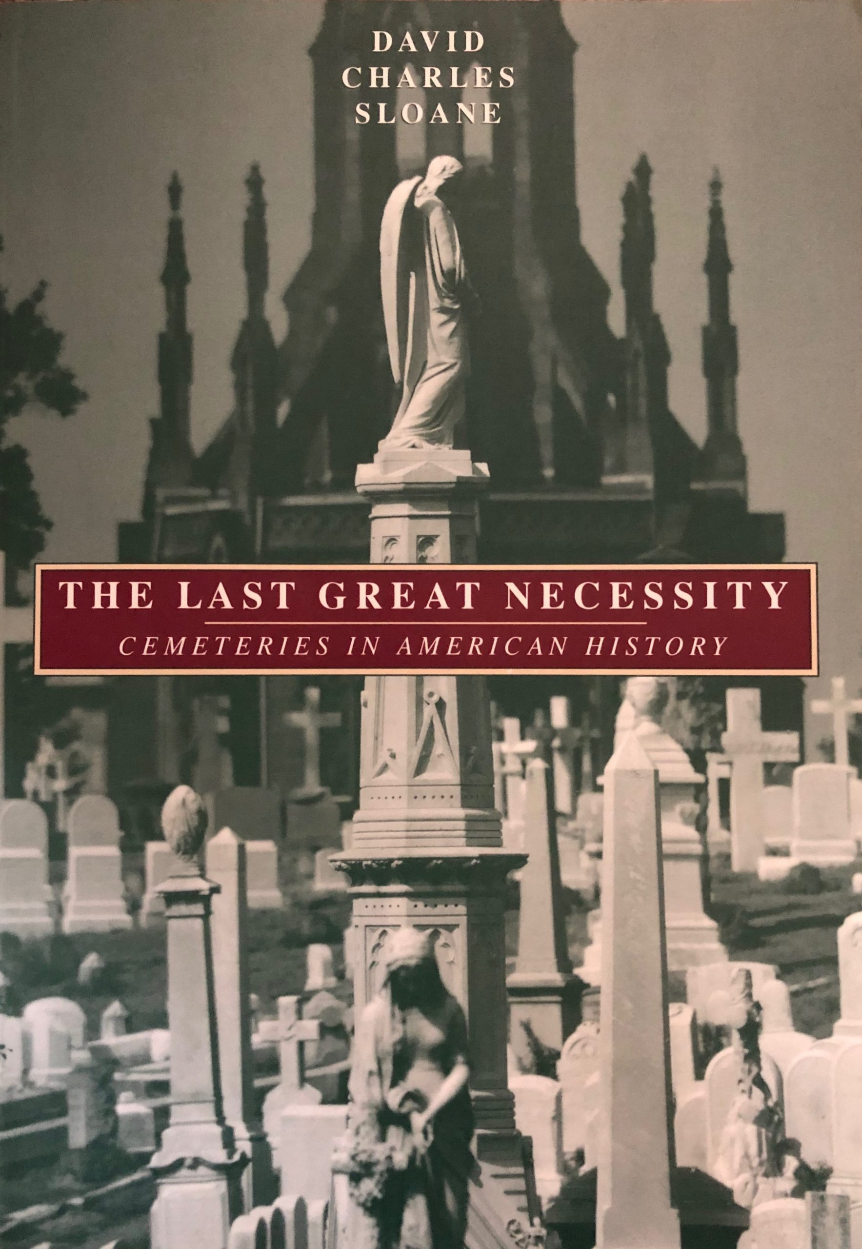 The Last Great Necessity: Cemeteries in American History (1995)